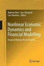 Nonlinear Economic Dynamics and Financial Modelling : Essays in Honour of Carl Chiarella