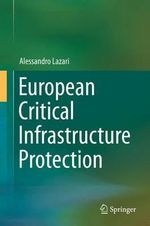 European Critical Infrastructure Protection - Alessandro Lazari