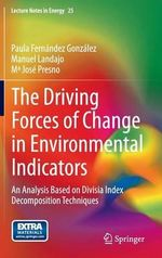 The Driving Forces of Change in Environmental Indicators : An Analysis Based on Divisia Index Decomposition Techniques - Paula Fernandez Gonzalez