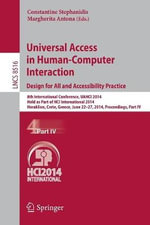 Universal Access in Human-Computer Interaction: Design for All and Accessibility Practice: Part IV : 8th International Conference, UAHCI 2014, Held as Part of HCI International 2014, Heraklion, Crete, Greece, June 22-27, 2014, Proceedings