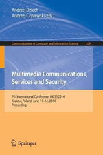 Multimedia Communications, Services and Security : 7th International Conference, MCSS 2014, Krakow, Poland, June 11-12, 2014. Proceedings