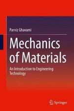 Mechanics of Materials : An Introduction to Engineering Technology - Parviz Ghavami