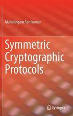 Symmetric Cryptographic Protocols - Mahalingam Ramkumar