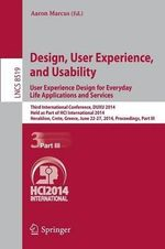 Design, User Experience, and Usability: User Experience Design for Everyday Life Applications and Services: Part III : Third International Conference, DUXU 2014, Held as Part of HCI International 2014, Heraklion, Crete, Greece, June 22-27, 2014, Proceedings