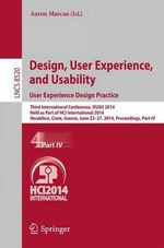 Design, User Experience, and Usability: User Experience Design Practice: Part IV : Third International Conference, DUXU 2014, Held as Part of HCI International 2014, Heraklion, Crete, Greece, June 22-27, 2014, Proceedings