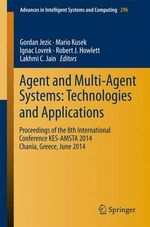 Agent and Multi-Agent Systems: Technologies and Applications : Proceedings of the 8th International Conference Kes-Amsta 2014 Chania, Greece, June 2014