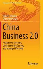 China Business 2.0 : Analyze the Economy, Understand the Society, and Manage Effectively - Henk R. Randau