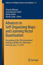 Advances in Self-Organizing Maps and Learning Vector Quantization : Proceedings of the 10th International Workshop, WSOM 2014, Mittweida, Germany, July, 2-4, 2014