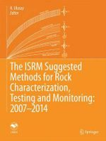 The ISRM Suggested Methods for Rock Characterization, Testing and Monitoring : 2007-2014