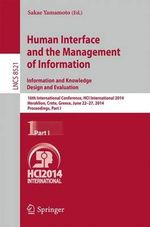 Human Interface and the Management of Information. Information and Knowledge Design and Evaluation: Part I : 16th International Conference, HCI International 2014, Heraklion, Crete, Greece, June 22-27, 2014. Proceedings