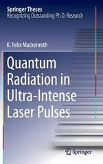 Quantum Radiation in Ultra-Intense Laser Pulses - Kai Felix Mackenroth