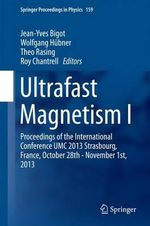 Ultrafast Magnetism I : Proceedings of the International Conference UMC 2013 Strasbourg, France, October 28th - November 1st, 2013