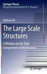 The Large Scale Structures : A Window on the Dark Components of the Universe - Stephane Ilic