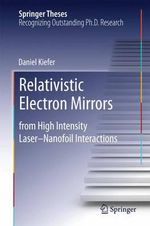 Relativistic Electron Mirrors : From High Intensity Laser-nanofoil Interactions - Daniel Kiefer