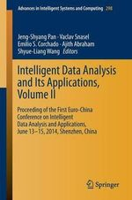 Intelligent Data Analysis and its Applications, Volume II: Volume 2 : Proceeding of the First Euro-China Conference on Intelligent Data Analysis and Applications, June 13-15, 2014, Shenzhen, China