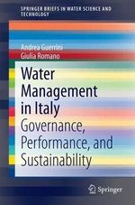 Water Management in Italy : Governance, Performance, and Sustainability - Andrea Guerrini