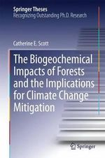 Biogeochemical Impacts of Forests : How Biogenic Secondary Aerosol Affects the Climate - Catherine E. Scott