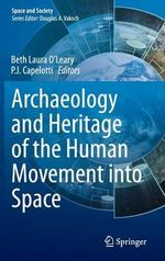 Archaeology and Heritage of the Human Movement into Space