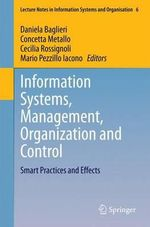 Information Systems, Management, Organization and Control : Smart Practices and Effects