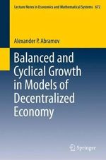 Balanced and Cyclical Growth in Models of Decentralized Economy - Alexander P. Abramov