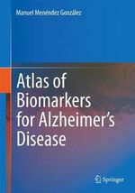 Atlas on Biomarkers for Alzheimer's Disease - Manuel Menendez