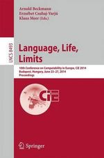 Language, Life, Limits : 10th Conference on Computability in Europe, CIE 2014, Budapest, Hungary, June 23-27, 2014, Proceedings