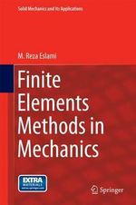 Finite Elements Methods in Mechanics - M. Reza Eslami