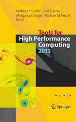 Tools for High Performance Computing 2013 : Proceedings of the 7th International Workshop on Parallel Tools for High Performance Computing, September 2013, Zih, Dresden, Germany