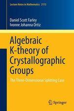 Algebraic K-Theory of Crystallographic Groups : The Three-Dimensional Splitting Case - Daniel Scott Farley