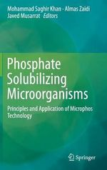 Phosphate Solubilizing Microorganisms : Principles and Application of Microphos Technology