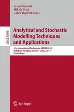 Analytical and Stochastic Modeling Techniques and Applications : 21st International Conference, ASMTA 2014, Budapest, Hungary, June 30 -- July 2, 2014,Proceedings