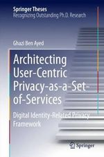 Architecting User-Centric Privacy-as-A-Set-of-Services : Digital Identity-Related Privacy Framework - Ghazi Ben Ayed
