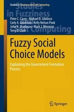 Predicting Government Formation : A Fuzzy Social Choice Approach - Peter C. Casey
