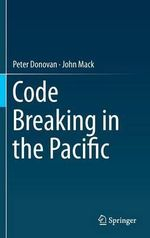 Code Breaking in the Pacific - John Mack