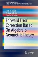 Forward Error Correction Based on Algebraic-Geometric Theory - Jafar A. Alzubi
