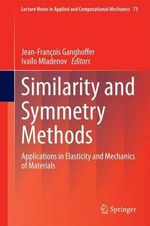 Similarity and Symmetry Methods : Applications in Elasticity and Mechanics of Materials