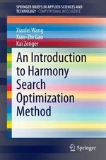 The Harmony Search Method With Applications - Xiaolei Wang