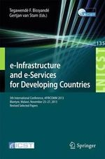 E-Infrastructure and e-Services for Developing Countries : 5th International Conference, Africomm 2013, Blantyre, Malawi, November 25-27, 2013, Revised Selected Papers
