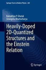 Heavily-Doped 2D-Quantized Structures and the Einstein Relation - Kamakhya P. Ghatak