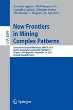 New Frontiers in Mining Complex Patterns : Second International Workshop, Nfmcp 2013, Held in Conjunction With Ecml/Pkdd 2013, Prague, Czech Republic, September 27, 2013, Revised Selected Papers