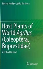 Host Plants of World Agrilus (Coleoptera, Buprestidae) : A Critical Review - Eduard Jendek