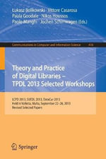 Theory and Practice of Digital Libraries : Selected Workshops of the International Conference, Tpdl 2013, Held in Valletta, Malta, September 22-26, 2013. Revised Selected Papers