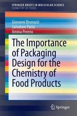 The Importance of Packaging Design for the Chemistry of Food Products : SpringerBriefs in Molecular Science / Chemistry of Foods - Giovanni Brunazzi