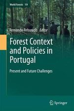 Forest Context and Policies in Portugal : Present and Future Challenges