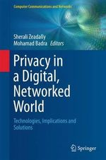 Privacy in a Digital, Networked World : Technologies, Implications and Solutions