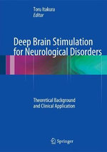 Deep Brain Stimulation for Neurological Disorders : Theoretical Background and Clinical Application