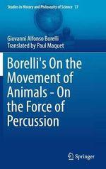 Borelli's on the Movement of Animals - on the Force of Percussion - Giovanni Alfonso Borelli