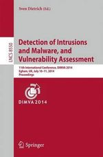 Detection of Intrusions and Malware, and Vulnerability Assessment : 11th International Conference, Dimva 2014, Egham, UK, July 10-11, 2014, Proceedings