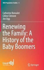 Renewing the Family : A History of the Baby-Boomers - Catherine Bonvalet