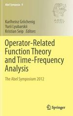 Operator-Related Function Theory and Time-Frequency Analysis : The Abel Symposium 2012, Oslo, August 21-24, 2012